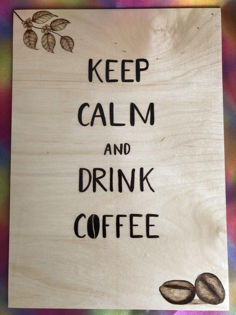 keep-calm-and-drink-coffee-tableau-bois